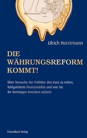 Die Währungsreform kommt! von Horstmann,  Ulrich