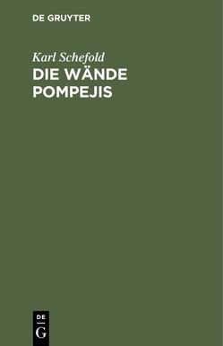 Die Wände Pompejis von Schefold,  Karl