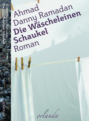 Die Wäscheleinen-Schaukel von Christa,  Prummer-Lehmair, Heide,  Horn, Ramadan,  Ahmad Danny