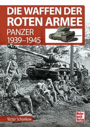 Die Waffen der Roten Armee von Schunkow,  Victor