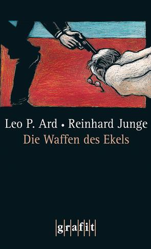 Die Waffen des Ekels von Ard,  Leo P, Junge,  Reinhard