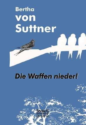 Die Waffen nieder! von Suttner,  Bertha von