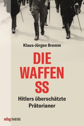 Die Waffen-SS von Bremm,  Klaus-Jürgen