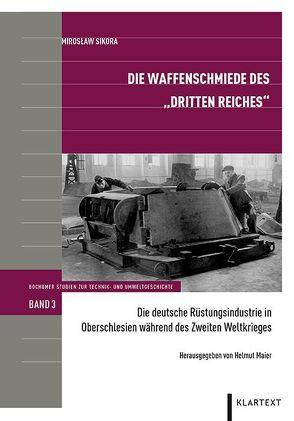 """Die Waffenschmiede des """"Dritten Reiches"""" von Maier,  Helmut, Sikora,  Miroslav"""