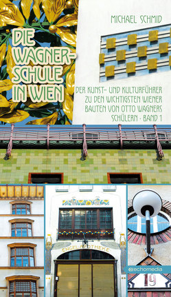 Die Wagnerschule in Wien von Schmid,  Michael