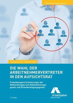 Die Wahl der Arbeitnehmervertreter in den Aufsichtsrat von Huke,  Rainer, Prinz,  Thomas