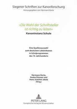 «Die Wahl der Schriftsteller ist richtig zu leiten» von Jakob,  Hans-Joachim, Korte,  Hermann, Zimmer,  Ilonka