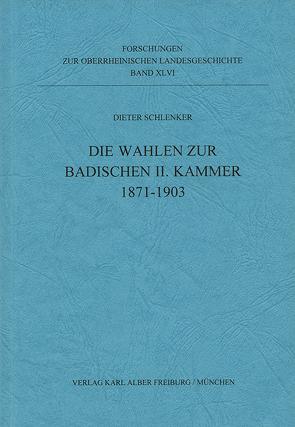 Die Wahlen zur II. Badischen Kammer 1871-1903 von Schlenker,  Dieter