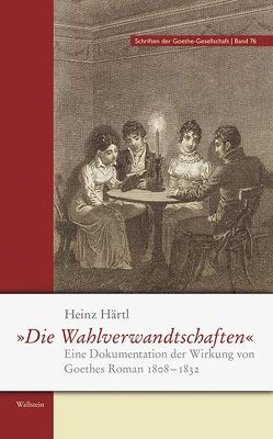 'Die Wahlverwandtschaften' von Härtl,  Heinz