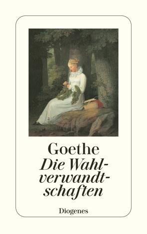 Die Wahlverwandtschaften von Goethe,  Johann Wolfgang