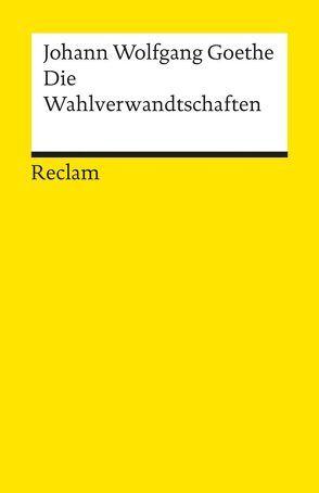 Die Wahlverwandtschaften von Goethe,  Johann W von, Jeßing,  Benedikt