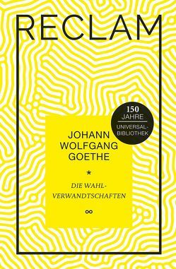 Die Wahlverwandtschaften von Goethe,  Johann Wolfgang, Jeßing,  Benedikt