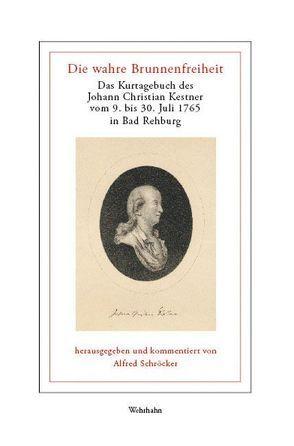 Die wahre Brunnenfreiheit von Kestner,  Johann Ch, Schröcker,  Alfred