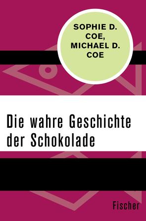Die wahre Geschichte der Schokolade von Abarbanell,  Bettina, Coe,  Michael D., Coe,  Sophie D.