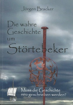 Die wahre Geschichte um Störtebeker von Bracker,  Jörgen