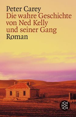 Die wahre Geschichte von Ned Kelly und seiner Gang von Carey,  Peter