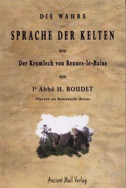 Die wahre Sprache der Kelten und Der Kromlech von Rennes-le-Bains von Kämpf,  Kerstin