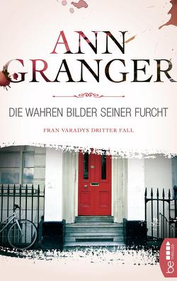 Die wahren Bilder seiner Furcht von Granger,  Ann, Merz,  Axel