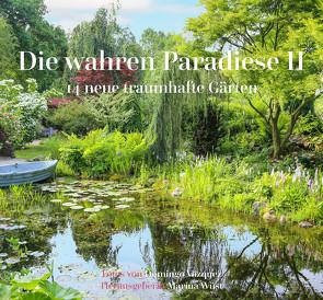 Die wahren Paradiese II – 14 neue traumhafte Gärten von Vasquez,  Domingo, Wüst,  Marina