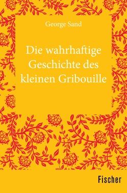 Die wahrhaftige Geschichte des kleinen Gribouille von Krebs,  Ulrich C.A., Sand,  George, Sand,  Maurice