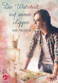 Die Wahrheit auf seinen Lippen von Arthur,  A.M., Tockner,  Vanessa