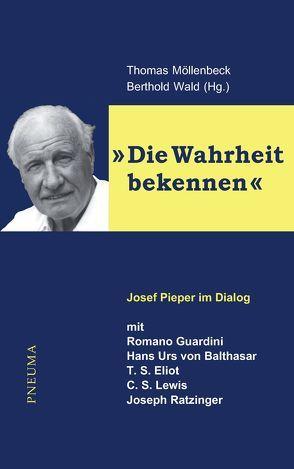 Die Wahrheit bekennen von Möllenbeck,  Thomas, Wald,  Berthold