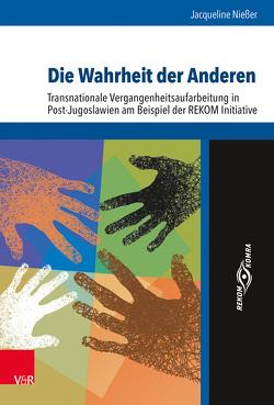 Die Wahrheit der Anderen von Brunnbauer,  Ulf, Nießer,  Jacqueline, Schulze Wessel,  Martin