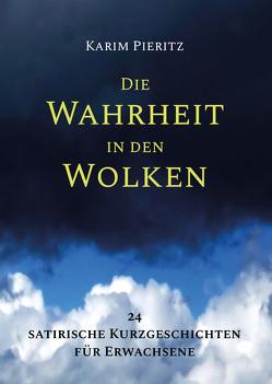 Die Wahrheit in den Wolken von Pieritz,  Karim