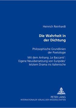 Die Wahrheit in der Dichtung von Reinhardt,  Heinrich