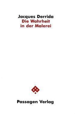 Die Wahrheit in der Malerei von Derrida,  Jacques, Engelmann,  Peter, Wetzel,  Michael