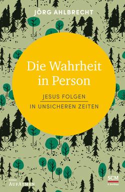 Die Wahrheit in Person von Ahlbrecht,  Jörg