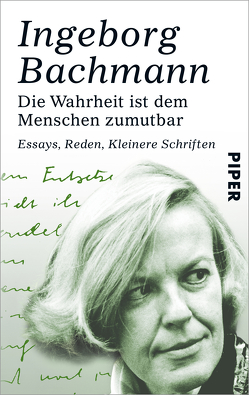 Die Wahrheit ist dem Menschen zumutbar von Bachmann,  Ingeborg, Koschel,  Christine, Münster,  Clemens, Weidenbaum,  Inge von