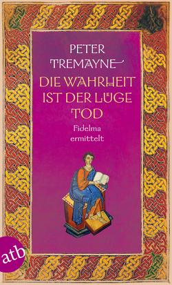 Die Wahrheit ist der Lüge Tod von Brandstädter,  Irmhild, Tremayne,  Peter