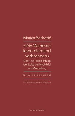 Die Wahrheit kann niemand verbrennen von Bodrožić,  Marica, Haeusgen,  Ursula, Pils,  Holger