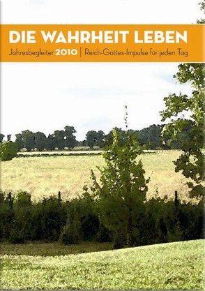 Die Wahrheit leben: Jahresbegleiter 2010 von Petersen,  Claus