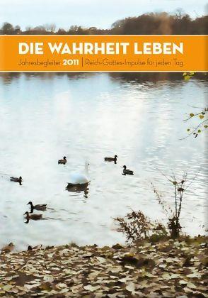 Die Wahrheit leben: Jahresbegleiter 2011 von Petersen,  Claus