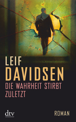 Die Wahrheit stirbt zuletzt von Davidsen,  Leif, Gerecke,  Anne-Bitt