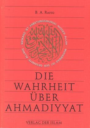 Die Wahrheit über Ahmadiyyat von Guddat,  Tariq Habib, Rafiq,  B A