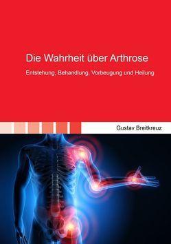 Die Wahrheit über Arthrose von Breitkreuz,  Gustav