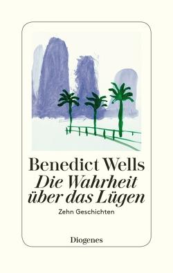 Die Wahrheit über das Lügen von Wells,  Benedict