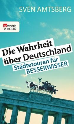 Die Wahrheit über Deutschland von Amtsberg,  Sven
