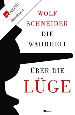 Die Wahrheit über die Lüge von Schneider,  Wolf
