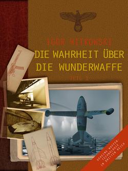 Die Wahrheit über die Wunderwaffe, Teil 1 von Kosmala,  Marek, Moritz,  Björn, Witkowski,  Igor