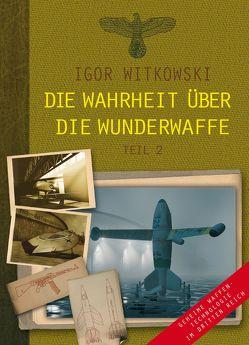 Die Wahrheit über die Wunderwaffe, Teil 2 von Kosmala,  Marek, Witkowski,  Igor