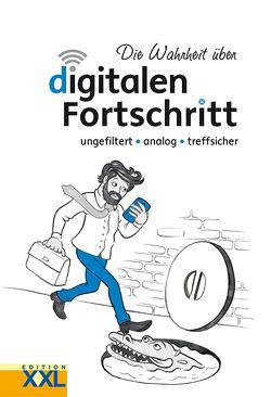 Die Wahrheit über digitalen Fortschritt
