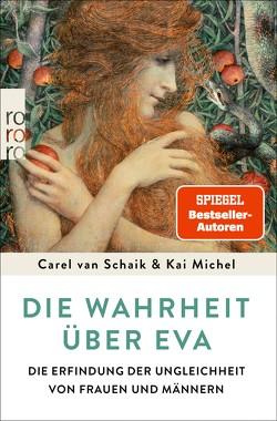 Die Wahrheit über Eva von Michel,  Kai, Schaik,  Carel van