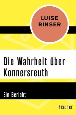 Die Wahrheit über Konnersreuth von Rinser,  Luise