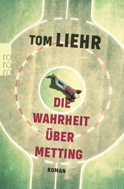 Die Wahrheit über Metting von Liehr,  Tom