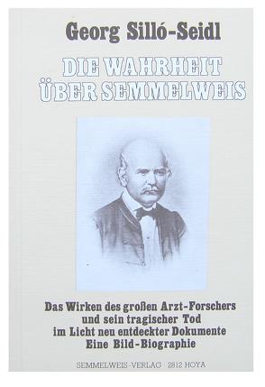 Die Wahrheit über Semmelweis von Silló-Seidl,  Georg