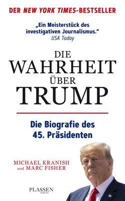Die Wahrheit über Trump von Fisher,  Marc, Kranish,  Michael, Seedorf,  Philipp